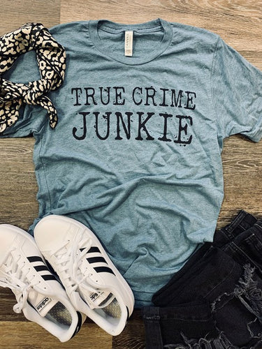 True Crime Junkie Tee Shirt