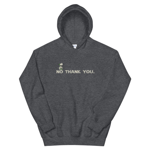 No Thank You - Hoodie (Unisex)