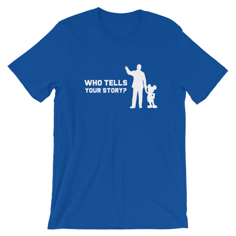 Who Tells Your Story? - Classic Tee (Unisex)