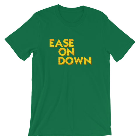 Ease On Down - Classic Tee (Unisex)