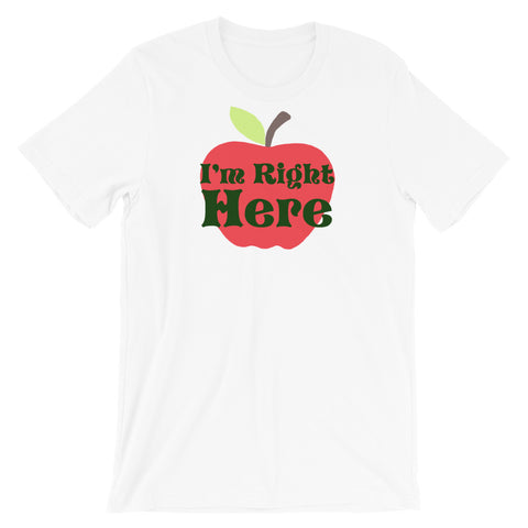 I'm Right Here - Classic Tee (Unisex)