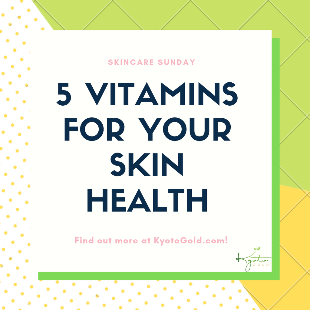 5 VITAMINS FOR YOUR SKIN HEALTH