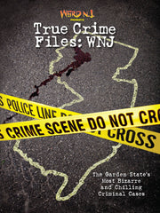 True Crime Files: WNJ (Digital Only)