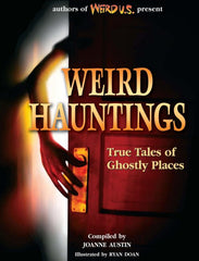 Weird Hauntings - True Tales of Ghostly Places (Hardcover)