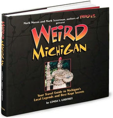 Weird Michigan – Hardcover
