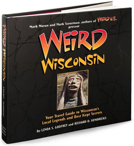 Weird Wisconsin – Hardcover