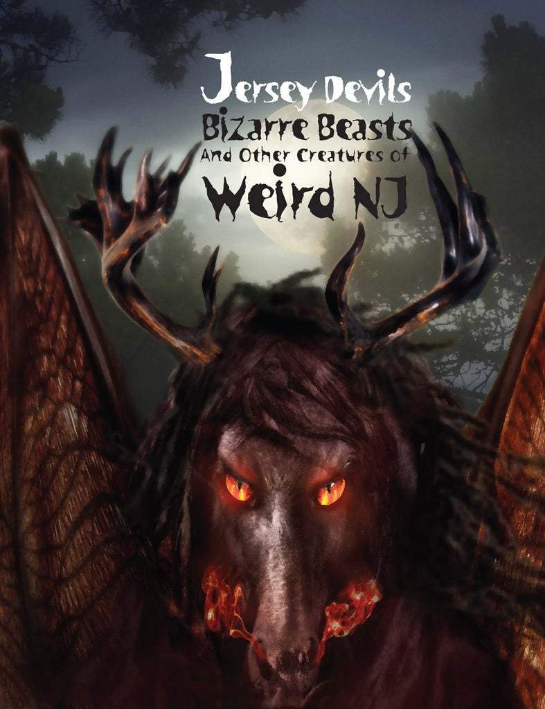 Jersey Devils, Bizarre Beasts and Other Creatures of Weird NJ