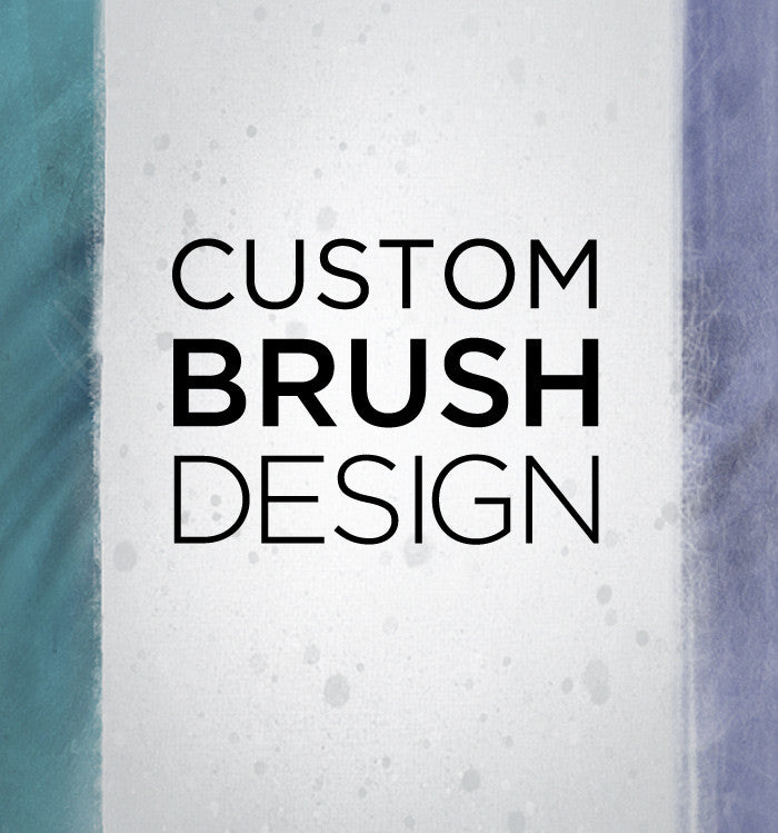 Custom Brush Design