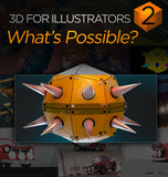3D For Illustrators 02: What's Possible