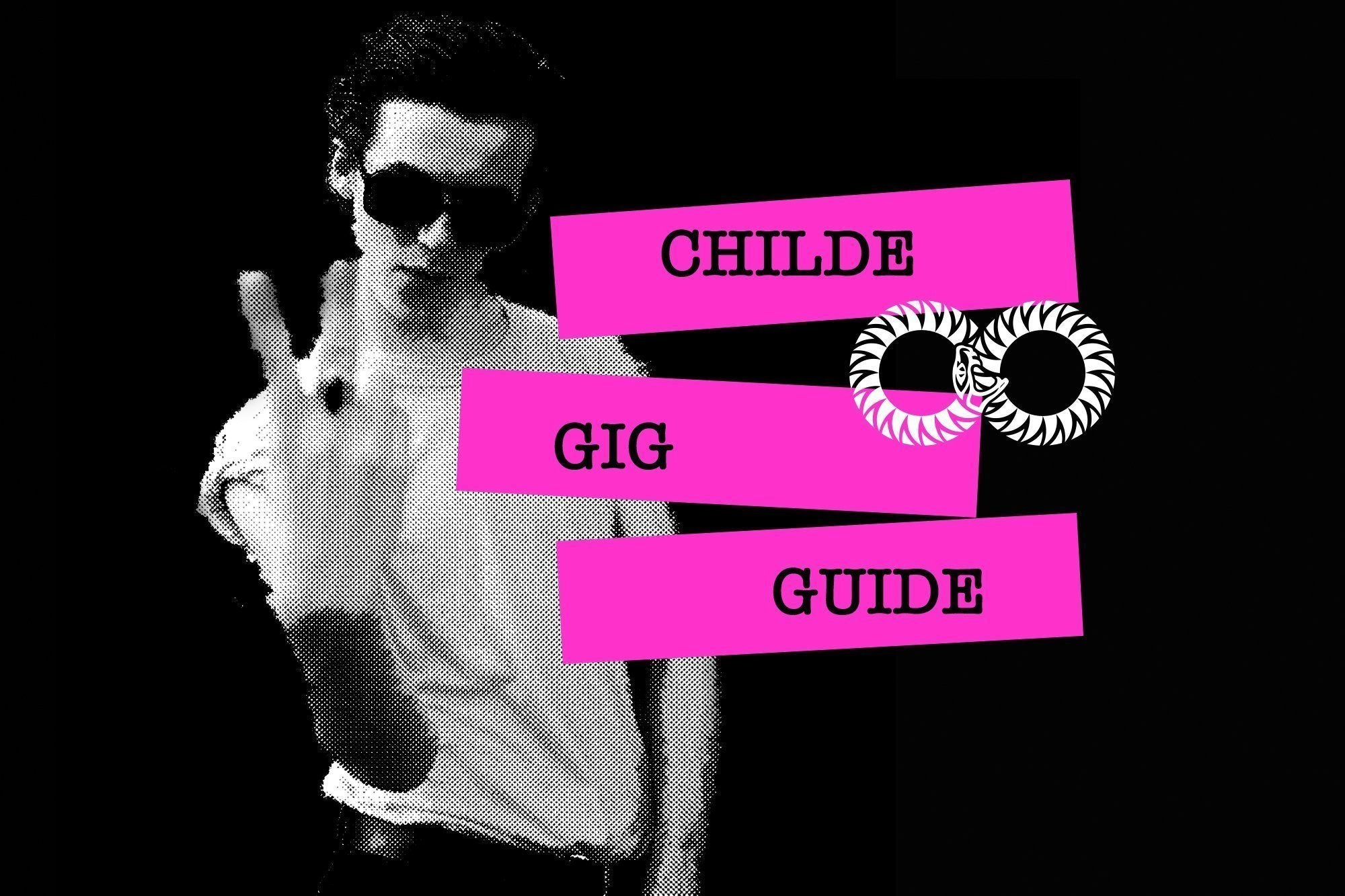 CHILDE GIG GUIDE