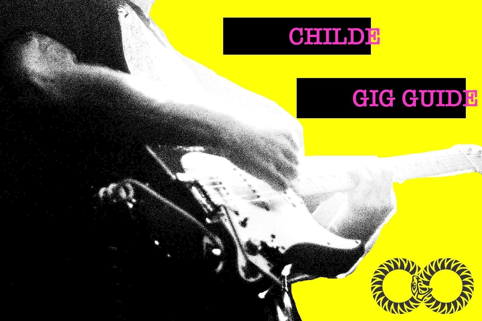 CHILDE | Gig Guide (June 26)