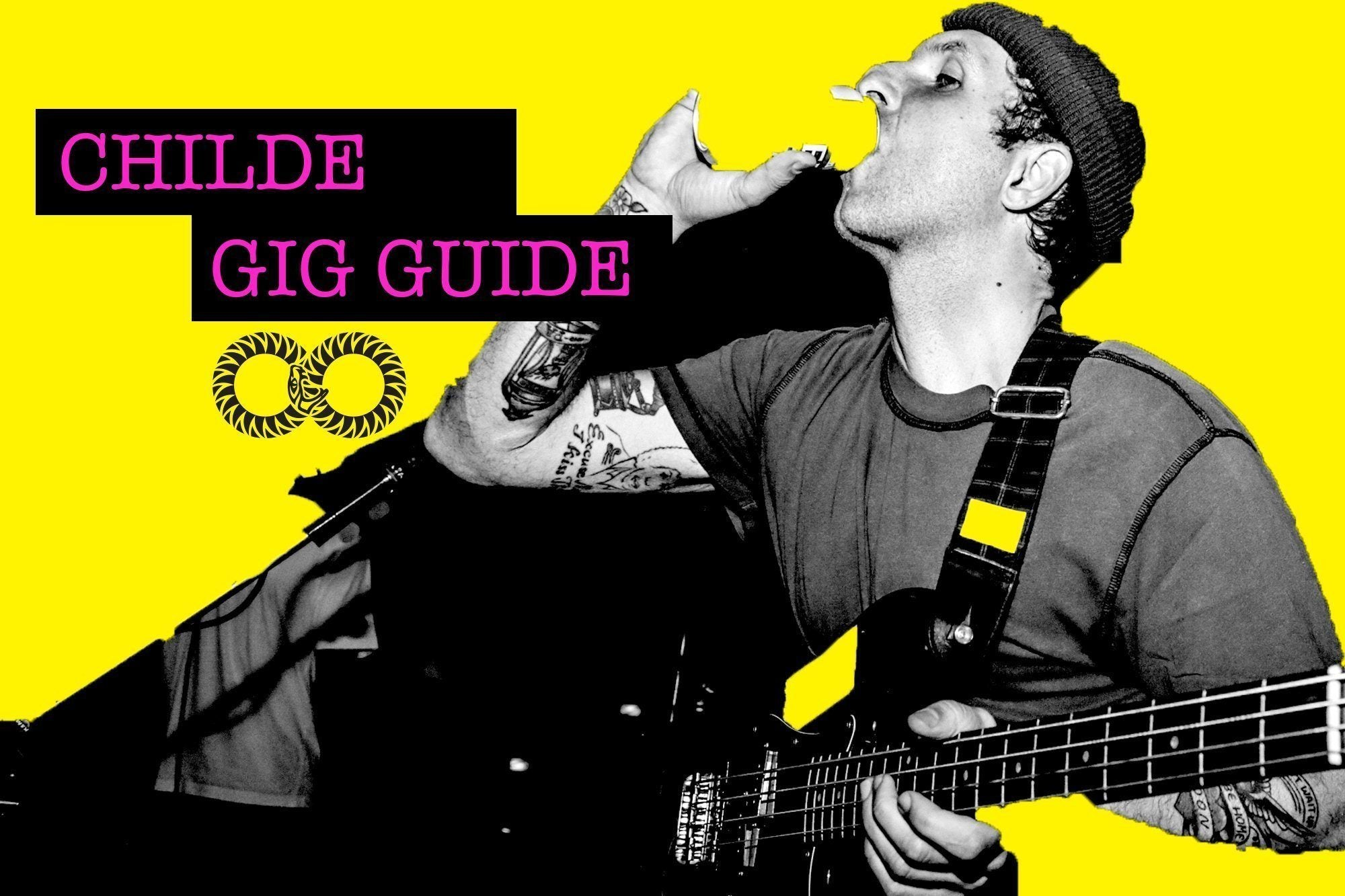 CHILDE | Gig Guide (July 10)