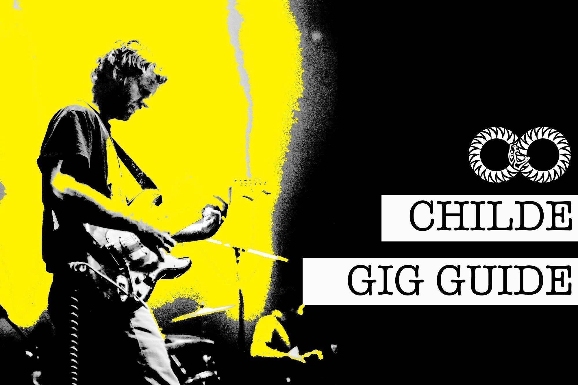 CHILDE | Gig Guide July 3