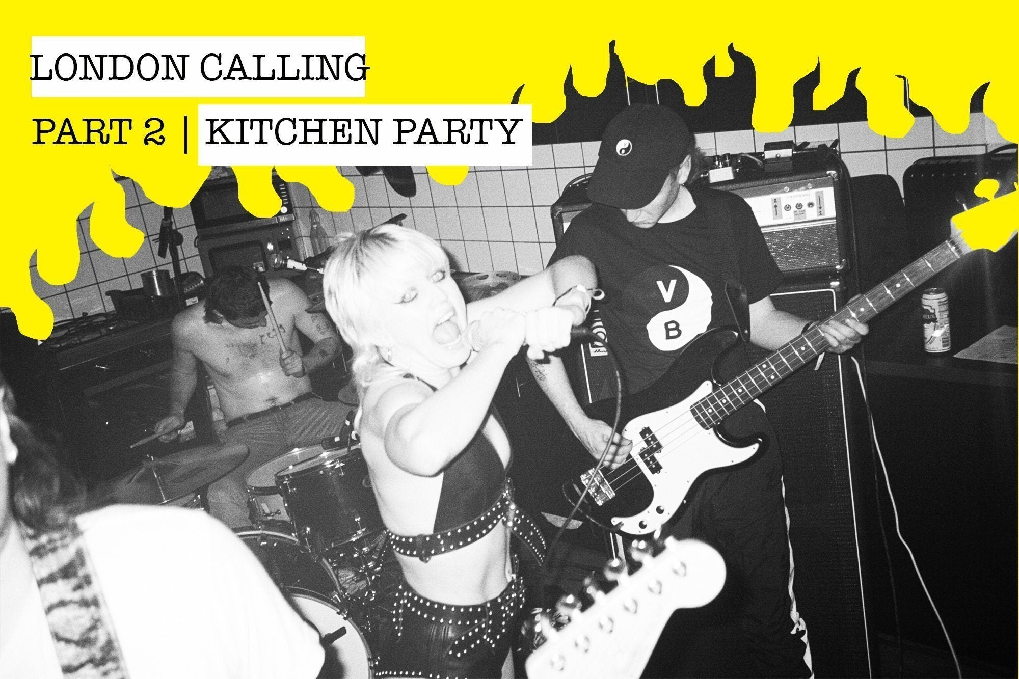 LONDON CALLING | (Part 2) Kitchen Party