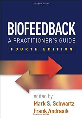 Biofeedback:  A Practitioners Guide 4th Edition Hardcover