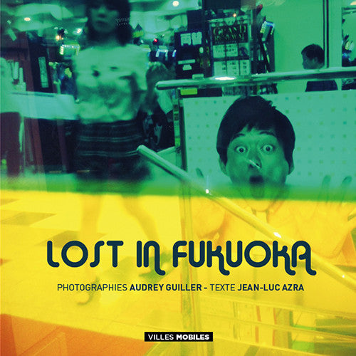 Lost in Fukuoka - Les Editions de Juillet