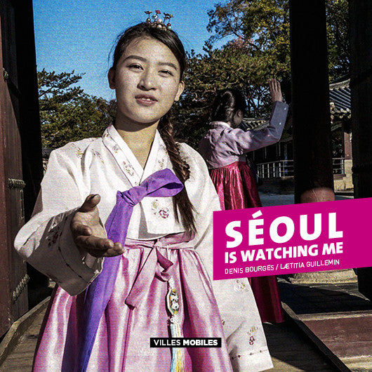 Seoul is watching me - Les Editions de Juillet