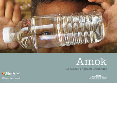 Amok, un atelier photo au Cambodge - Les Editions de Juillet