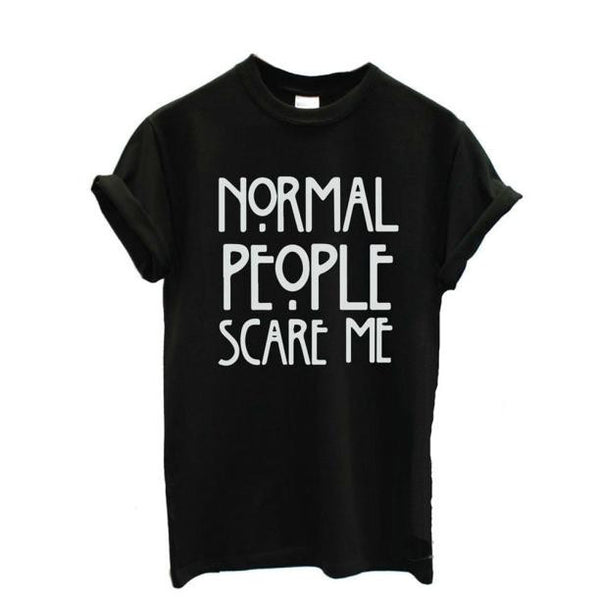 "Printed Cotton T-shirt ""Normal People Scare Me"""