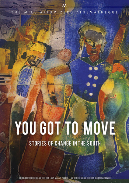 You Got to Move - Stories of Change in the South