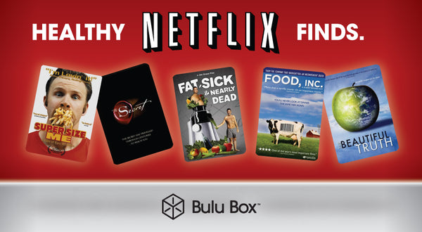 Healthy Netflix Finds | Bulu Box - Superior Vitamins and Supplements