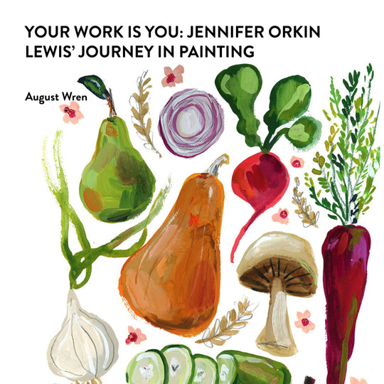 Your Work is You: Jennifer Orkin Lewis' journey in painting