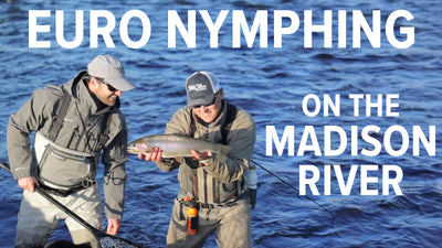 Euro Nymphing on the Madison River