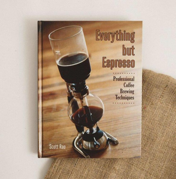Everything but Espresso - Professional Coffee Brewing Techniques