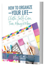 Load image into Gallery viewer, How to Organize Your Life: Clutter, Self-Care, Time, Money, and More eBook