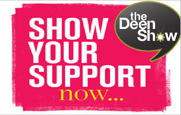 Support TheDeenShow Donate today! SHOW YOUR APPRECIATION | HELP US PAY THE BILLS