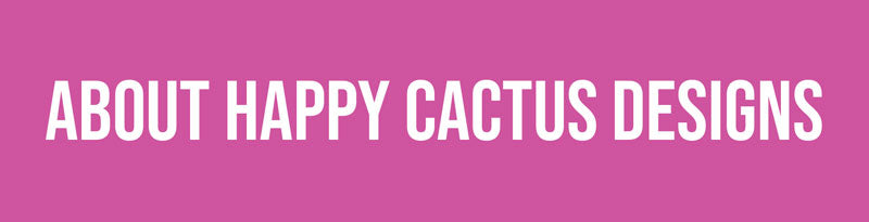 About Happy Cactus Designs