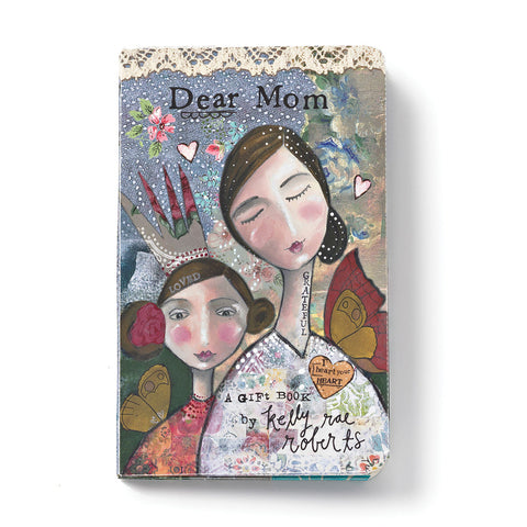 Kelly Rae Roberts Gift Book-Dear Mom