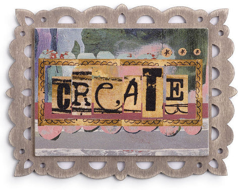 Kelly Rae Roberts Magnetic Plaque-Create **