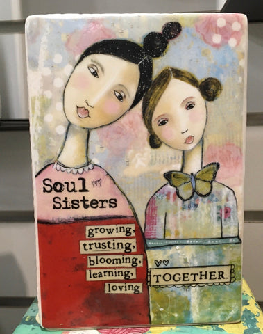 Kelly Rae Roberts Plaque -Soul Sisters