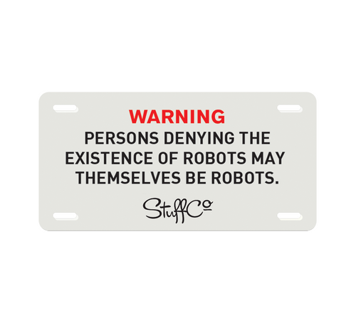 License Plate :: Persons Denying the Existence of Robots...