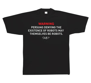 Persons Denying The Existence Of Robots - Short Sleeve T-shirt