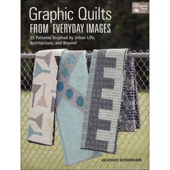 Graphic Quilts From Everyday Images by Heather Scrimsher by Heather Scrimsher for Martingale