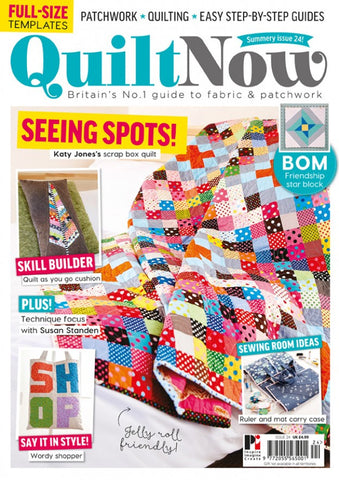Quilt Now Magazine - Issue 24 - June 2016