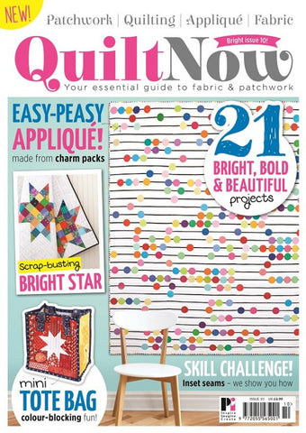 Quilt Now Magazine - Issue 10 - April 2015