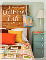 A Quilting Life: Creating a Handmade Home from Liesl and Co by Digital Download Patterns House Designers  for World Book Media