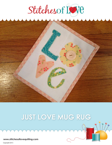 Just Love Mug Rug - PDF Quilt Pattern