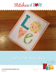 Just Love Mug Rug - PDF Quilt Pattern by Stitches of Love