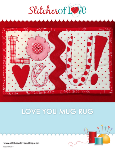 Love You Mug Rug - PDF Quilt Pattern