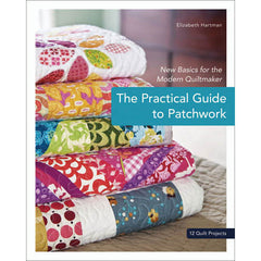 The Practical Guide to Patchwork from Cozy Christmas by Elizabeth Hartman for Stash Books