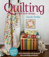 Quilting From Little Things by Penny Laymen for Stash Books
