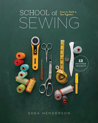 School of Sewing by Shea Henderson for Lucky Spool