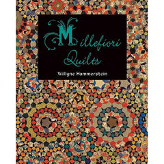 Millefiori Quilts from La Passacaglia by Willyne Hammerstein for World Book Media