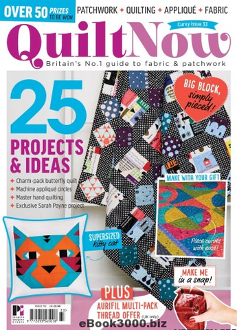 Quilt Now Magazine - Issue 33 - February 2017
