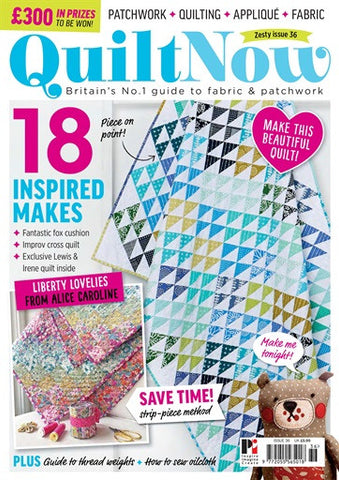Quilt Now Magazine - Issue 36 - May 2017