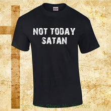 "Load image into Gallery viewer, ""Not Today Satan"" Christian T Shirt"